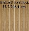 GRES BALAU NATURAL PD-ST-BA-0002 SATYNOWY - MATOWY  REKTYFIKOWANY 22,7/208,1 cm GAT.1 ( 0P,0,945 M2 )K.J.EGEN