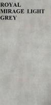 GRES ROYAL MIRAGE LIGHT GREY PÓŁPOLER REKTYFIKOWANY 60/120 cm GAT.1 < 1PAL.= 40,32 M2>K.J.INDIE-KAJERIA PRZY ZAKUPIE PALETOWYM  CENA DO UZGODNIENIA